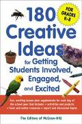 180 Creative Ideas for Getting Students Involved, Engaged, and Excited