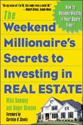 The Weekend Millionaire's Secrets to Investing in Real Estate: How to Become Wealthy in Your...