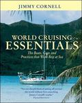 World Cruising Essentials The Boats, Gear, and Practices That Work Best at Sea