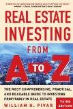 Real Estate Investing From A to Z : The Most Comprehensive, Practical, and Readable Guide to...