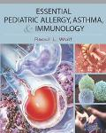 Essential Pediatric Allergy, Asthma, and Immunology