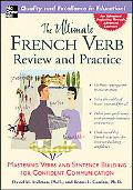Ultimate French Verb Review and Practice Mastering Verbs and Sentence Building for Confident...
