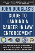 John Douglas's Guide To Landing A Career In Law Enforcement
