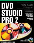 Dvd Studio Pro 2 The Complete Guide to Dvd Authoring With Macintosh