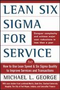 Lean Six Sigma for Services How to Use Lean Speed and Six Sigma Quality to Improve Services ...