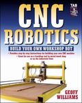 Cnc Robotics Build Your Own Workshop Bot