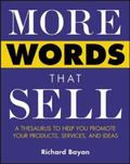 More Words That Sell A Thesaurus to Help You Promote Your Products, Services, and Ideas