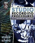 Studio Recording Procedures How to Record Any Instrument