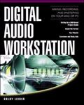 Digital Audio Workstation Mixing, Recording, and Mastering on Your Mac or PC