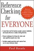 Reference Checking for Everyone What You Need to Know to Protect Yourself, Your Business, an...