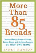 More Than 85 Broads Women Making Career Choices, Taking Risks, and Defining Success on Their...