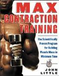 Max Contraction Training The Scientifically Proven Program for Building Muscle Mass in Minim...