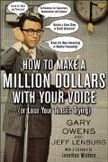 How to Make a Million Dollars With Your Voice (Or Lose Your Tonsils Trying)