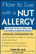 How to Live With a Nut Allergy Everything You Need to Know If You Are Allergic to Peanuts or...
