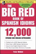 Big Red Book of Spanish Idioms 4000 Idiomatic Expressions