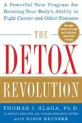 Detox Revolution A Powerful New Program for Boosting Your Body's Ability to Achieve Optimal ...