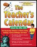 Teacher's Calendar School Year 2004-2005 The Day-By-Day Almanac to Historic Events, Holidays...