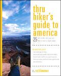 Thru-hiker's Guide To America 25 Incredible Trails You Can Hike In One To Eight Weeks