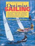 Winner's Guide to Optimist Sailing Tune Your Boat and Your Skills-Enhance Your Racing Tactic...