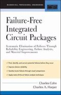 Failure-Free Integrated Circuit Packages Systematic Elimination of Failures Through Reliabil...
