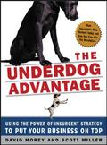 Underdog Advantage Using the Power of Insurgent Strategy to Put Your Business on Top