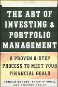 Art of Investing and Portfolio Management A Proven 6-Step Process to Meet Your Financial Goals