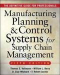 MANUFACTURING PLANNING AND CONTROL SYSTEMS FOR SUPPLY CHAIN MANAGEMENT : The Definitive Guid...