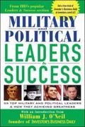 Military & Political Leaders & Success 55 Top Military and Political Leaders & How They Achi...