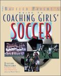 Baffled Parent's Guide to Coaching Girls' Soccer