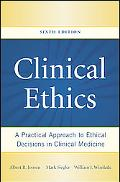 Clinical Ethics A Practical Approach to Ethical Decisions in Clinical Medicine