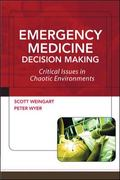 Emergency Medicine Decision Making Ctitical Choices in Chaotic Environments