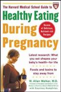 Harvard Medical School Guide to Healthy Eating During Pregnancy