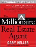 The Millionaire Real Estate Agent: It's Not About the Money...It's About Being the Best You ...