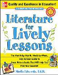 Literature For Lively Lessons The Month-by-Month, Week-by-Week, Day-by-Day Guide To Great Pi...