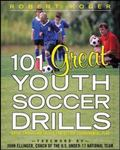 101 Great Youth Soccer Drills Great Drills And Skills For Better Fundamental Play