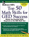 Mcgraw-Hill's Top 50 Math Skills For GED Success Master the Essential Skills Required on the...