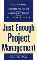 Just Enough Project Management The Indispensable Four-Step Process for Managing Any Project ...