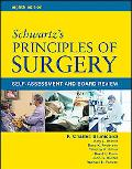Schwartz's Principles of Surgery Self-assessment And Board Review