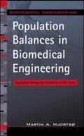 Population Balances in Biomedical Engineering Segregation Through the Distribution of Cell S...