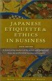 Japanese Etiquette & Ethics in Business. Boye Lafayette de Mente