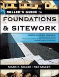 Miller's Guide to Foundations & Sitework