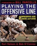 Playing The Offensive Line A Comprehensive Guide for Coaches and Players