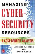 Managing Cybersecurity Resources A Cost-Benefit Analysis