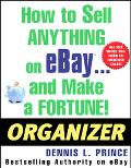 How To Sell Anything On Ebay . . . And Make A Fortune! Organizer