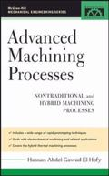 Advanced Machining Processes Nontraditional And Hybrid Machining Processes