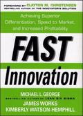 Fast Innovation Achieving Superior Differentiation, Speed to Market, and Increased Profitabi...
