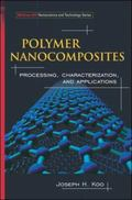 Polymer Nanocomposites Processing, Characterization, And Applications