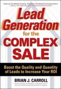 Lead Generation for the Complex Sale Boost the Quality And Quantity of Leads to Increase You...
