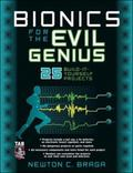 Bionics for the Evil Genius 25 Build-it-yourself Projects