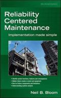Reliability Centered Maintenance Implementation Made Simple